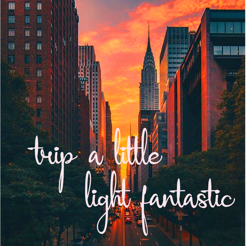 city view at sunset - trip a little light fantastic #moviequote #songlyrics #lightfantastic #typography #sunset #graphicdesign #lovetruckdesignhouse
